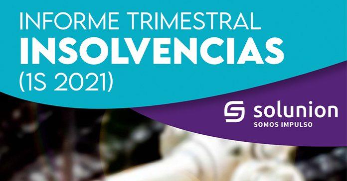 Informe Trimestral Insolvencias (1S 2021)